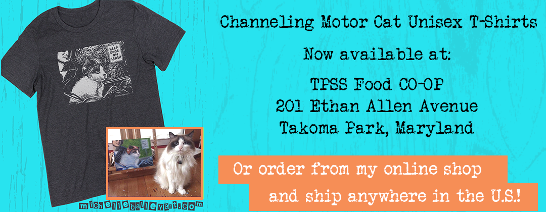 Channeling Motor Cat Unisex Tshirts available at the TPSS Food Co-op or online shop.